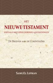 De Brieven aan de Corinthiërs - Het Nieuwe Testament vertaald met ophelderende aantekeningen - Samuël Lipman
