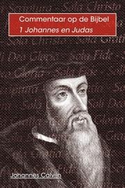 Commentaar op 1 Johannes en Judas - Johannes Calvijn