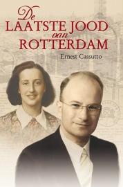 De laatste Jood van Rotterdam - Ernest Cassutto
