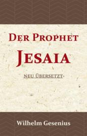 Der Prophet Jesaia - Neu übersetzt - Wilhelm Gesenius