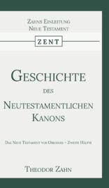 Geschichte des Neutestamentlichen Kanons 2 - Das Neue Testament vor Origenes - Zweite Hälfte - Theodor Zahn