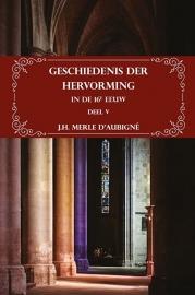 Geschiedenis der Hervorming in de 16e eeuw Deel V