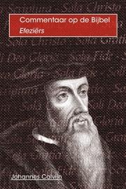 Commentaar op Efeziërs - Johannes Calvijn