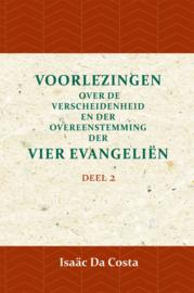 Voorlezing over de verscheidenheid en der overeenstemming der vier evangeliën 2 - Deel 2 - Isaäc Da Costa