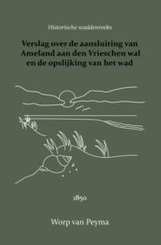 Verslag over de aansluiting van Ameland aan den Vrieschen wal en de opslijking van het wad - Worp van Peyma