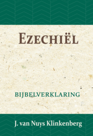 Ezechiël - Bijbelverklaring deel 15 - J. van Nuys Klinkenberg