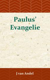 Paulus' Evangelie - J. van Andel