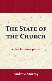 The State of the Church - a plea for more prayer - Andrew Murray