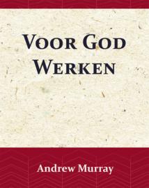 Voor God Werken - Andrew Murray