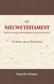De Brief aan de Romeinen - Het Nieuwe Testament vertaald met ophelderende aantekeningen - Samuël Lipman