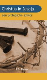 Christus in Jesaja - een profetische schets - F.B. Meyer