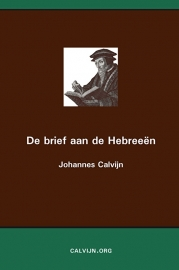 De brief aan de Hebreeën - Johannes Calvijn