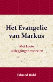 Het Evangelie van Markus - Eduard Böhl