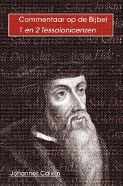 Commentaar op 1 & 2 Tessalonicenzen - Johannes Calvijn