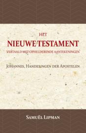 Johannes, Handelingen der Apostelen - Het Nieuwe Testament vertaald met aantekeningen -  Samuël Lipman