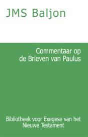 Commentaar op de Brieven van Paulus - Filippiërs, Thessalonikers, Efeziërs, Kolossers en Filemon - J.M.S. Baljon