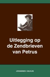 Uitlegging op de Zendbrieven van Petrus - Johannes Calvijn
