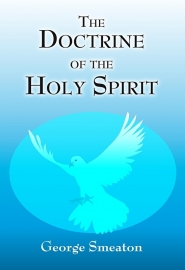 The Doctrine of the Holy Spirit - George Smeaton
