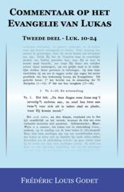 Commentaar op het Evangelie van Lukas - Tweede deel - Luk. 10-24 - Frédéric Louis Godet