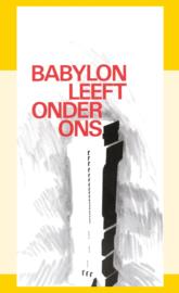 Babylon leeft onder ons - J.I. van Baaren