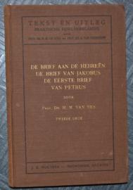 De brief aan de Hebreën, De brief van Jakobus, De eerste brief van Petrus - Dr. H.M. van Nes - Tekst en Uitleg