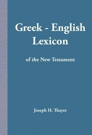 Griechisch-englisches Lexikon des Neuen Testaments – J.H. Thayer