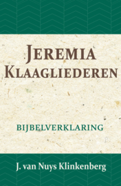 Jeremia & Klaagliederen - Bijbelverklaring deel 14 - J. van Nuys Klinkenberg