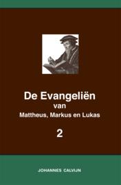 De Evangeliën van Mattheus, Markus en Lukas 2 - in onderlinge overeenstemming gebracht en verklaard - Johannes Calvijn