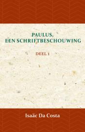 Paulus, een Schriftbeschouwing - deel 1 - Isaäc Da Costa
