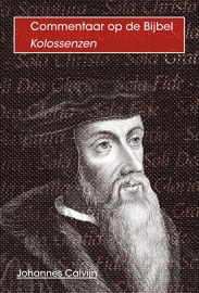Commentaar op Kolossenzen - Johannes Calvijn