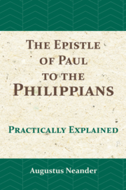 The Epistle of Paul to the Philippians practically explained - Augustus Neander