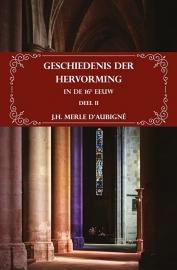 Geschiedenis der Hervorming in de 16e eeuw Deel II