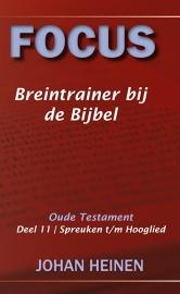Focus breintrainer bij de bijbel OT deel  11 - Spreuken, Prediker en Hooglied