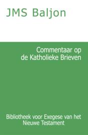Commentaar op de Katholieke Brieven - J.M.S. Baljon