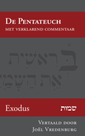Exodus - opnieuw in het Nederlands vertaald en verklaard - Joël Vredenburg