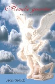 Hemelse Gewesten - Wat zegt de bijbel over de geestelijke wereld - Jenö Sebök