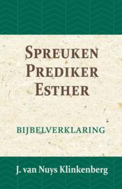 Spreuken, Prediker, Hooglied - Bijbelverklaring deel 12 - J. van Nuys Klinkenberg