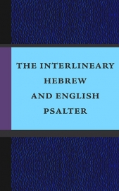 Interlineary Hebrew and English Psalter