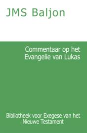 Commentaar op het Evangelie van Lukas - J.M.S. Baljon