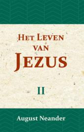 Het Leven van Jezus II - in geschiedkundige samenhang en ontwikkeling - August Neander
