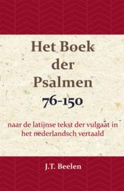 Het Boek der Psalmen 2 - naar de latijnse tekst der vulgaat in het nederlandsch vertaald - J.T. Beelen
