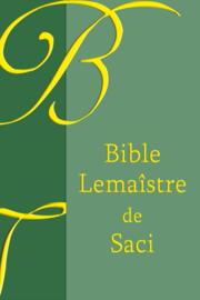 Bible Lemaîstre de Saci (1659) - Edition OLB