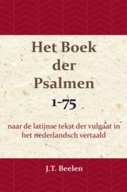 Het Boek der Psalmen 1 - naar de latijnse tekst der vulgaat in het nederlandsch vertaald - J.T. Beelen