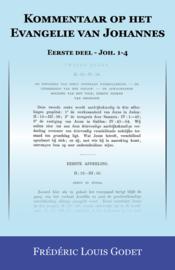 Kommentaar op het Evangelie van Johannes - Eerste deel - Joh. 1-4 - Frédéric Louis Godet