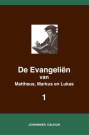 De Evangeliën van Mattheus, Markus en Lukas 1 - in onderlinge overeenstemming gebracht en verklaard - Johannes Calvijn