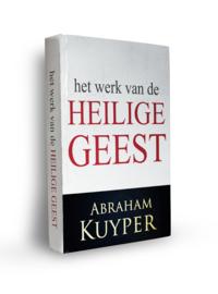 Het Werk van de Heilige Geest - Abraham Kuyper