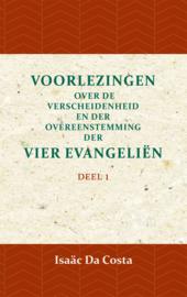 Voorlezing over de verscheidenheid en der overeenstemming der vier evangeliën 1 - Deel 1 - Isaäc Da Costa