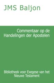 Commentaar op de Handelingen der Apostelen - J.M.S. Baljon
