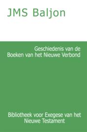 Geschiedenis van de Boeken van het Nieuwe Verbond - J.M.S. Baljon