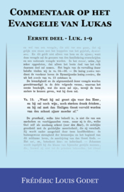 Commentaar op het Evangelie van Lukas - Eerste deel - Luk. 1-9  - Frédéric Louis Godet